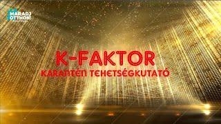 K-faktor - A karantén tehetségkutató - 1.rész