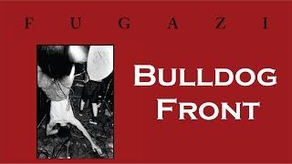 Fugazi - Bulldog Front [Lyrics]