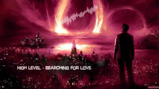 High Level - Searching For Love [HQ Original]