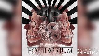 Equilibrium - Renegades - A Lost Generation