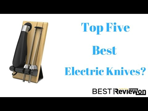 ★ Top Five Best Electric Knife ★ The Best Buyer's Guide & Review