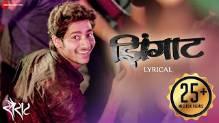 Zingaat   Lyrical Video | Sairat | Ajay Atul | Nagraj Manjule
