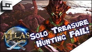 ATLAS: Solo Treasure Hunting FAIL! Atlas Gameplay / Let's Play