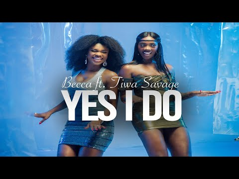 "Becca – ""Yes I Do"" feat. Tiwa Savage"