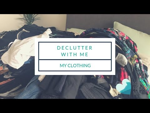 Declutter with Me - My Clothing!   lovefrommim.com