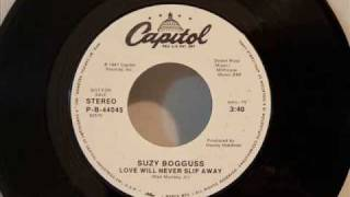 Suzy Bogguss - Love Will Never Slip Away