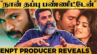 Real Reason Behind ENPT Delay - Producer Madhan Breaks For 1st Time! | MY