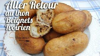 Recette aller retour au thon (beignet ivoirien)