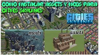COMO INSTALAR Assets Y Mods Para Cities Skylines -no Steam- / 2018