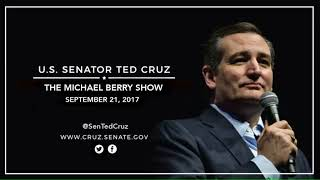 Sen. Cruz on The Michael Berry Show - September 21, 2017
