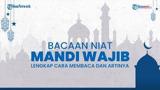 Umat Islam Wajib Tahu, Berikut Sebab-sebab Mandi Junub Lengkap Beserta Niat dan Tata Caranya