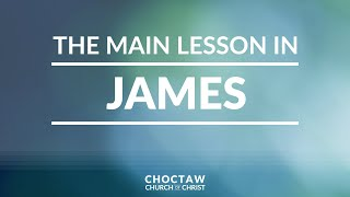The Main Lesson in James