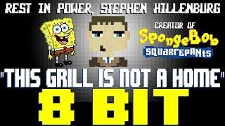 This Grill Is Not A Home [8 Bit Tribute to Stephen Hillenburg R.I.P & SpongeBob SquarePants]