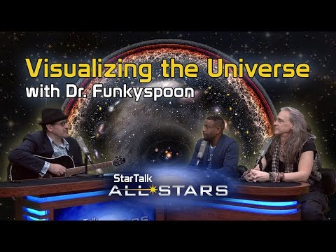 Visualizing Our Universe, with Dr. FunkySpoon – StarTalk All-Stars | FULL EPISODE