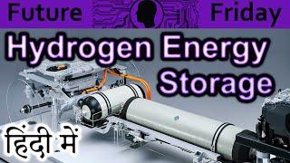 Hydrogen energy storage Explained In HINDI {Future Friday}