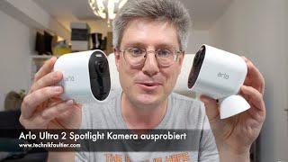 Arlo Ultra 2 Spotlight Kamera ausprobiert