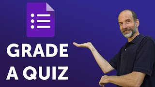 Google Forms - Collect Quiz Answers and Grade Student Responses