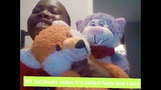 1st music video Called Foxy and C atty