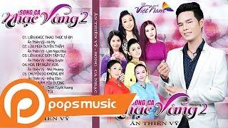 Album Song Ca Nhạc Vàng | Ân Thiên Vỹ