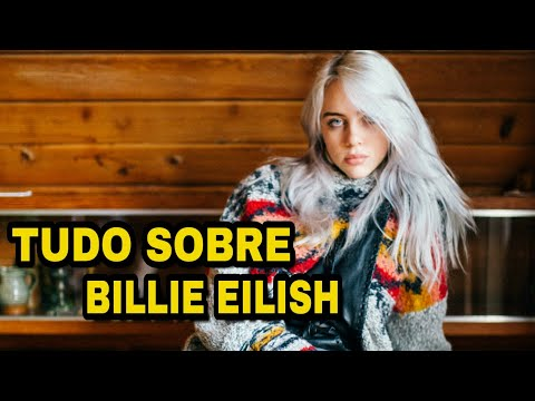 BILIE EILISH: TUDO SOBRE BILLIE EILISH | KAWAN SOUZA