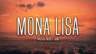 Nacho, Nicky Jam   Mona Lisa (Lyrics  Letra)