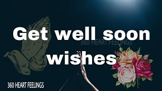 Get well soon wishes | Have a quick recovery from sickness | Greetings,Quotes,cards,message