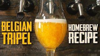 How To Brew: Belgian Tripel Homebrew Beer Recipe