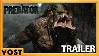 The Predator | Bande-Annonce Finale [Officielle] VOST HD | 2018