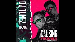 DJ Tunez Ft. Oxlade   Causing Trouble (Official Audio)