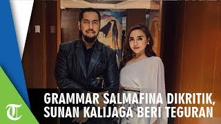 Grammar Salmafina Sunan Dikritik, Sunan Kalijaga Beri Teguran