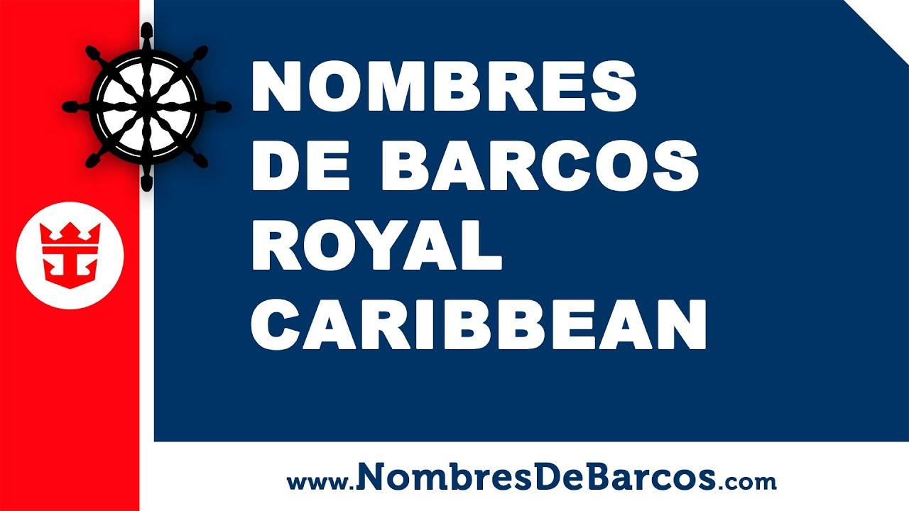 Nombres de barcos de cruceros Royal Caribbean Internacional - www.nombresdebarcos.com