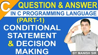Decision Making and Conditional Statement Q&A |C Programming MCQ for GATE Exam Part -1 | C Basic