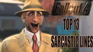 FALLOUT 4: TOP 13 SARCASTIC DIALOGUE OPTIONS!