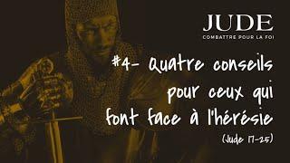 4 CONSEILS POUR CEUX QUI FONT FACE À L'HÉRÉSIE