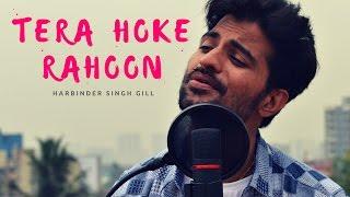 Tera Hoke Rahoon (Cover) | Arijit Singh | Behen Hogi Teri | Harbinder Singh Gill