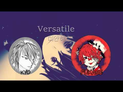 [Fukase · ZOLA Kyo] Versatile (미안해) (Vocaloid Original)