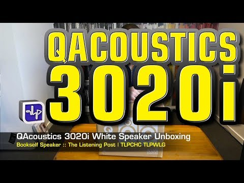 Q Acoustics 3020i Bookshelf Speaker Unboxing | The Listening Post | TLPCHC TLPWLG