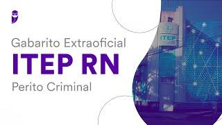 Gabarito Extraoficial ITEP RN - Perito Criminal