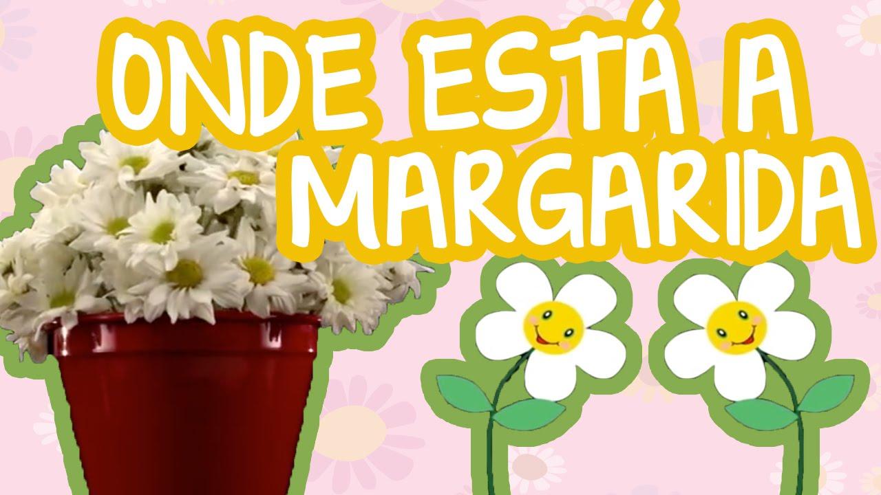MÚSICA ONDE ESTÁ A MARGARIDA | BEBÊ MAIS CANTIGAS