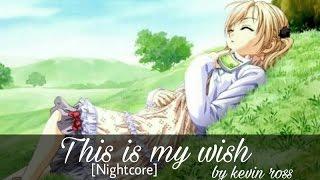Nightcore~ This is my wish
