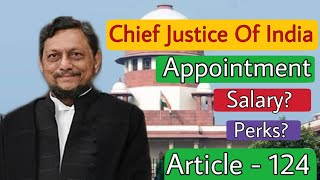Chief Justice Of India | CJI | Appointment | Salary | Work Profile | Supreme Court Of India