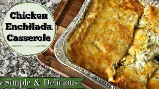 CHICKEN ENCHILADA CASSEROLE :: SIMPLE & DELICIOUS :: COOK WITH ME