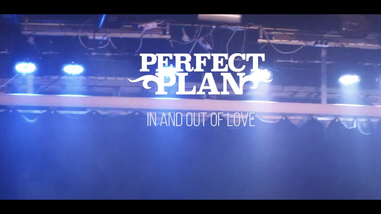 PERFECT PLAN - In and out of love (live)