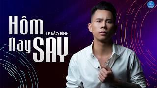 Hôm Nay Say Remix   Lê Bảo Bình