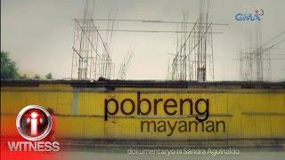 I-Witness: 'Pobreng Mayaman,' dokumentaryo ni Sandra Aguinaldo (full episode)