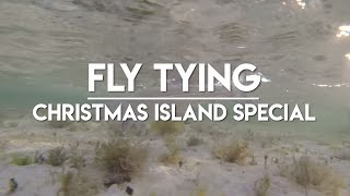 CHRISTMAS ISLAND SPECIAL   Fly Tying