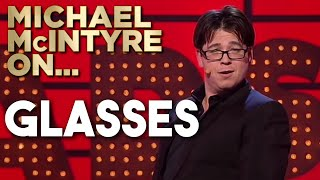 Compilation Of Michael's Best Jokes About Glasses | Michael McIntyre