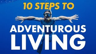 10 ways to add adventure into your life!