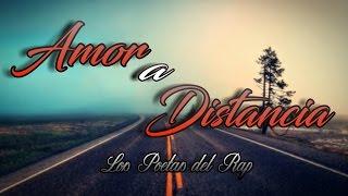 Amor A Distancia - Los Poetas Del Rap   RAP ROMANTICO