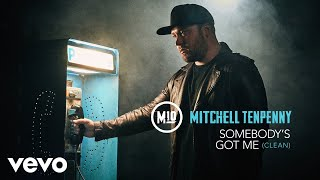 Mitchell Tenpenny   Somebody's Got Me (Official Audio)